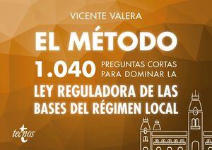 EL MÉTODO. 1040 PREGUNTAS CORTAS PARA DOMINAR LA LEY DE BASES DE RÉGIMEN LOCAL