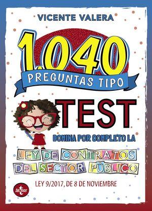 1040 PREGUNTAS TIPO TEST. DOMINA POR COMPLETO LA LEY DE CONTRATOS DEL SECTOR PÚBLICO. MARTINA