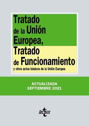 TRATADO DE LA UNIÓN EUROPEA, TRATADO DE FUNCIONAMIENTO 25ª ED. 2021
