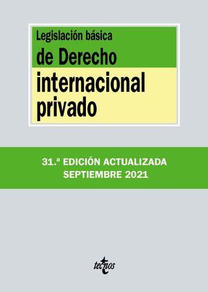 LEGISLACIÓN BÁSICA DE DERECHO INTERNACIONAL PRIVADO 31ª ED. 2021