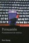 PERSUASION. FUNDAMENTOS DE RETORICA