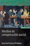 MEDIOS DE CONSPIRACION SOCIAL