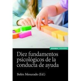 DIEZ FUNDAMENTOS PSICOLOGICOS DE LA CONDUCTA DE AYUDA