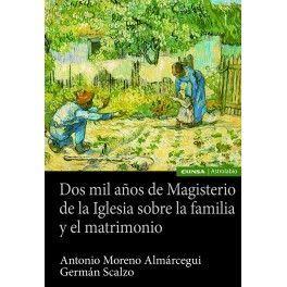 DOS MIL AÑOS DE MAGISTERIO DE LA IGLESIA SOBRE LA FAMILIA Y EL MA
