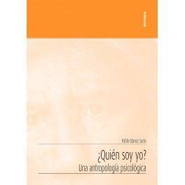 ¿QUIEN SOY YO? UNA ANTROPOLOGIA PSICOLOGICA