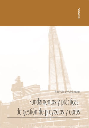 FUNDAMENTOS Y PRACTICAS DE GESTION DE PROYECTOS Y OBRAS