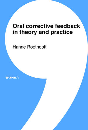 ORAL CORRECTIVE FEEDBACK IN THEORY AND PRACTICE