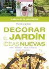 DECORAR EL JARDIN. IDEAS NUEVAS