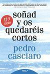 SOÑAD Y OS QUEDARÉIS CORTOS. 17ª ED.