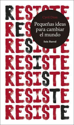 RESISTE. PEQUEÑAS IDEAS PARA CAMBIAR EL MUNDO