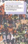 PSICOLOGIA SOCIAL: PERSPECTIVAS TEORICAS Y METODOLOGICAS