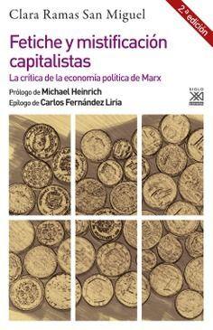 FETICHE Y MISTIFICACIÓN CAPITALISTAS. 2ª ED.