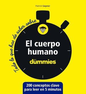EL CUERPO HUMANO PARA DUMMIES - TODO LO QUE HAS DE SABER