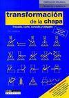 TRANSFORMACION DE LA CHAPA. TRAZADO, CORTE, CURVADO Y PLEGADO