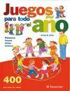 JUEGOS PARA TODO EL AÑO. 400 JUEGOS PARA TODAS LAS EDADES