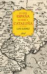 LO QUE ESPAÑA LE DEBE A CATALUÑA (732-1516)
