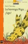 LA HORMIGA MIGA... Í LIGA !