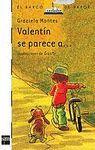 VALENTIN SE PARECE A...