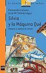 SILVIA Y LA MAQUINA QUE - RUSTICA (14º PREMIO BARCO DE VAPOR 1992)