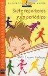 SIETE REPORTEROS Y UN PERIODICO - RUSTICA (27º PREMIO BARCO DE VAPOR 2005)