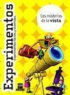 EXPERIMENTOS. LOS MISTERIOS DE LA VISTA