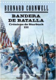 BANDERA DE BATALLA. CRÓNICAS DE STARBUCK 3
