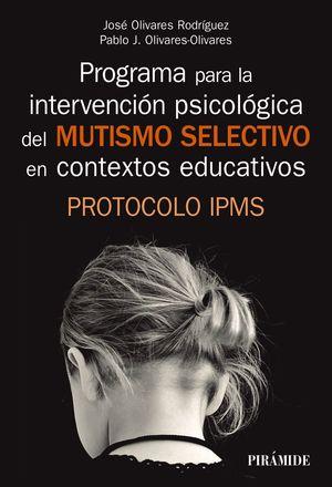 PROGRAMA PARA LA INTERVENCIÓN PSICOLÓGICA DEL MUTISMO SELECTIVO*