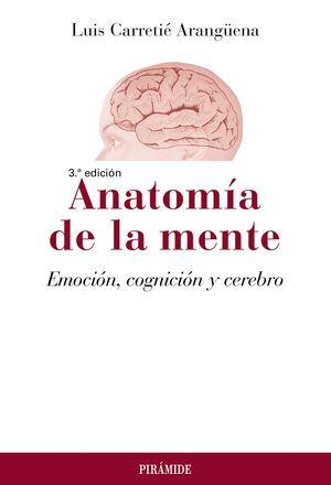 ANATOMÍA DE LA MENTE. 3ª ED.