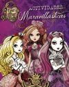 ACTIVIDADES MARAVILLASTICAS (EVER AFTER HIGH)