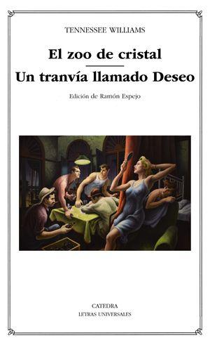 EL ZOO DE CRISTAL / UN TRANVÍA LLAMADO DESEO