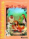TOD Y TOBY - MULTIEDUCATIVOS