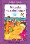 MICAELA NO SABE JUGAR