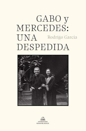 GABO Y MERCEDES, UNA DESPEDIDA