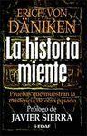 LA HISTORIA MIENTE. PRUEBAS QUE MUESTRAN LA EXISTENCIA DE OTRO PASADO