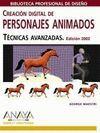 CREACIÓN DIGITAL DE PERSONAJES ANIMADOS. TÉCNICAS AVANZADAS