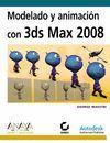 MODELADO Y ANIMACIÓN CON 3DS MAX 2008