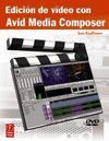 EDICION DE VIDEO CON AVID MEDIA COMPOSER. CON DVD ( FOCAL PRESS )