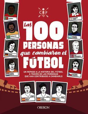 LAS 100 PERSONAS QUE CAMBIARON EL FÚTBOL (OBERON)