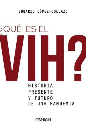 ¿QUÉ ES EL VIH? (OBERON)