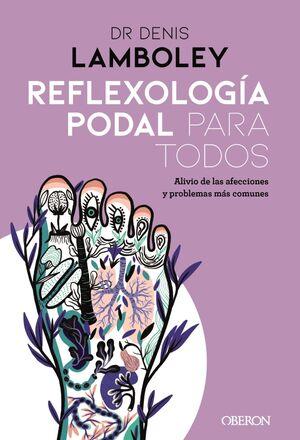 REFLEXOLOGÍA PODAL PARA TODOS (OBERON)