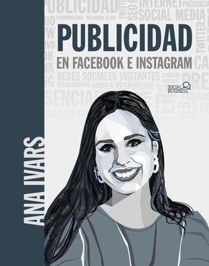 PUBLICIDAD EN FACEBOOK E INSTAGRAM. MANUAL PARA CREAR ANUNCIOS QUE VENDEN