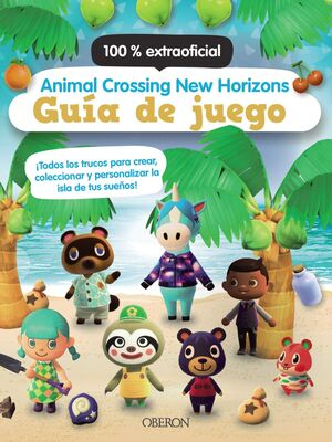 ANIMAL CROSSING NEW HORIZONS. GUÍA DE JUEGO (OBERON)