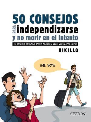 50 CONSEJOS PARA INDEPENDIZARSE Y NO MORIR EN EL INTENTO (OBERON)