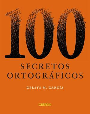 100 SECRETOS ORTOGRÁFICOS (OBERON)