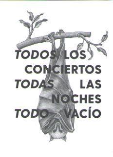 TODOS LOS CONCIERTOS, TODAS LAS NOCHES, TODO VACÍO