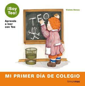 MI PRIMER DIA DE COLEGIO  (¡SOY TEO! 3)