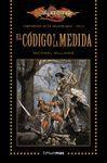 EL CODIGO Y LA MEDIDA. COMPAÑEROS DE LA DRAGONLANCE 4