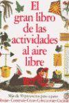 EL GRAN LIBRO DE LAS ACTIVIDADES AL AIRE LIBR