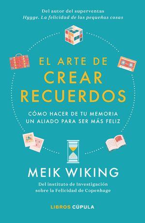 EL ARTE DE CREAR RECUERDOS