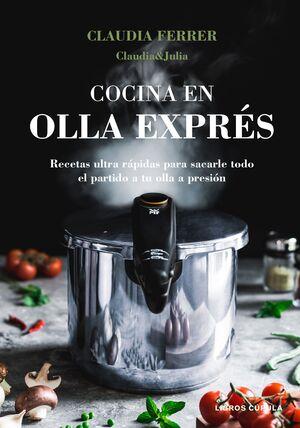 COCINA EN OLLA EXPRÉS. CLAUDIA&JULIA